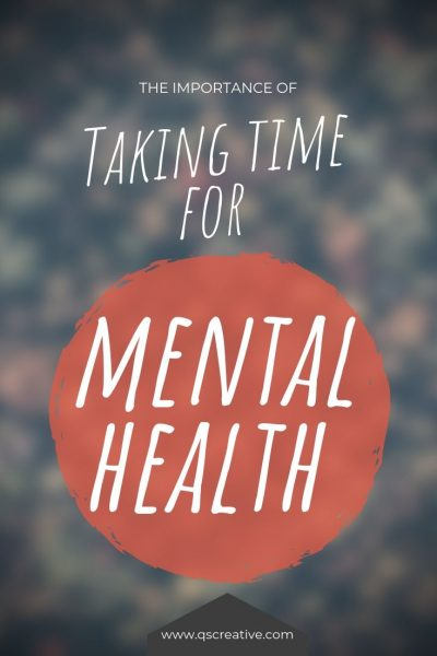 the importance of taking time for mental health or mental health day to make your life better