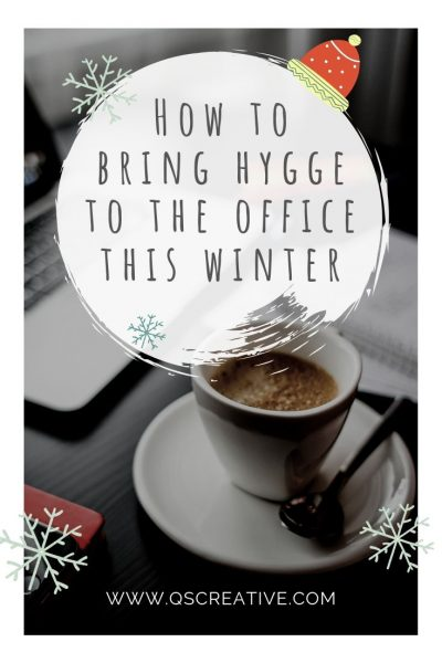 How to Bring Hygge to the Office this Winter Cozy qs creative qscreative